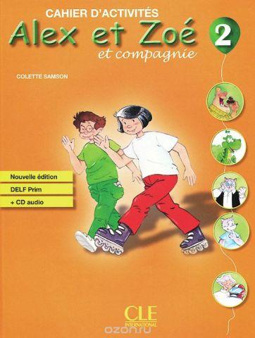 Alex et Zoe et Compagnie 2: Cahier d'activites (+ CD-ROM)